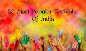 30 Popular Festivals Of India