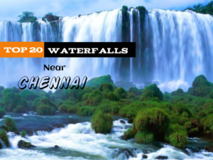 Top 20 Waterfalls Near Chennai - Gulshan Bafna