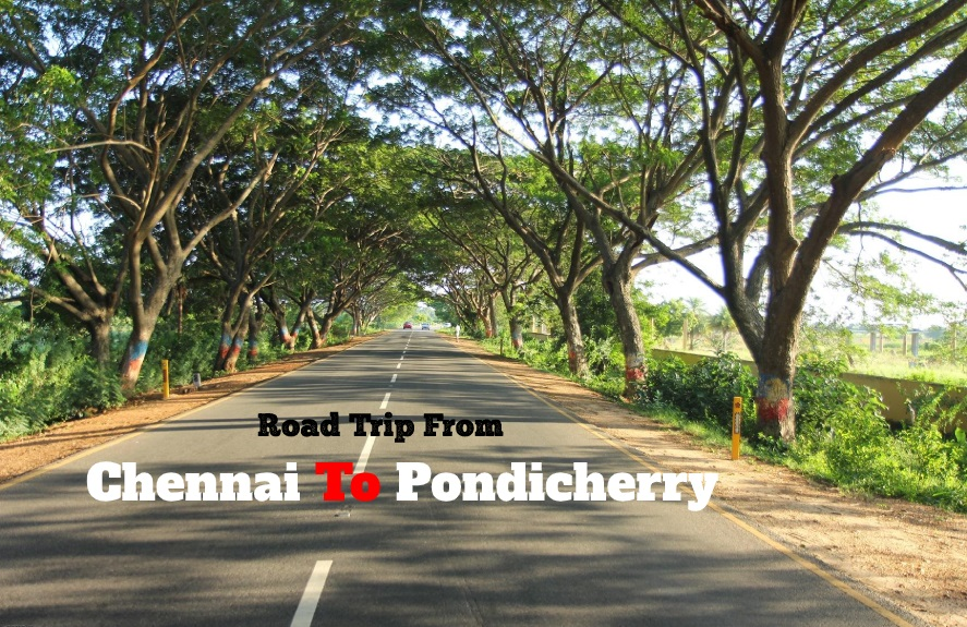 Road Trip From Chennai to Pondicherry