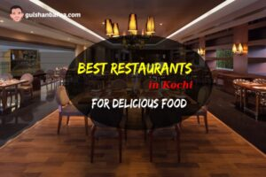 Best Restaurants in Kochi For Delicious Food