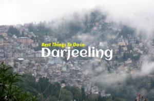 Best Things To Do In Darjeeling