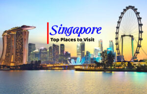 Best Places to Visit in Singapore - Gulshan Bafna