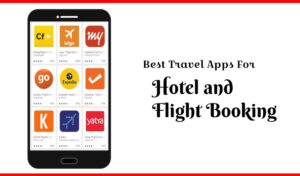 Best Travel Apps For Hotel and Flight Booking