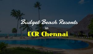 Budget Beach Resorts in ECR Chennai