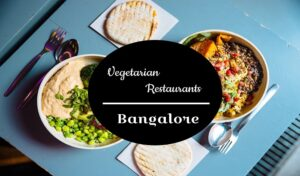 Vegetarian Restaurants in Bangalore