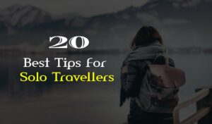 Best Tips For Solo Travellers For a Successful Trip