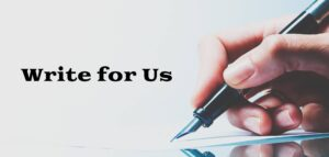Write for Us - Guest Post Guidelines