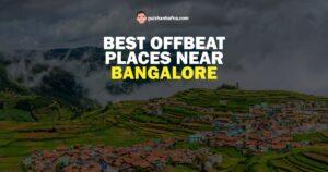 Best Offbeat Places Near Bangalore
