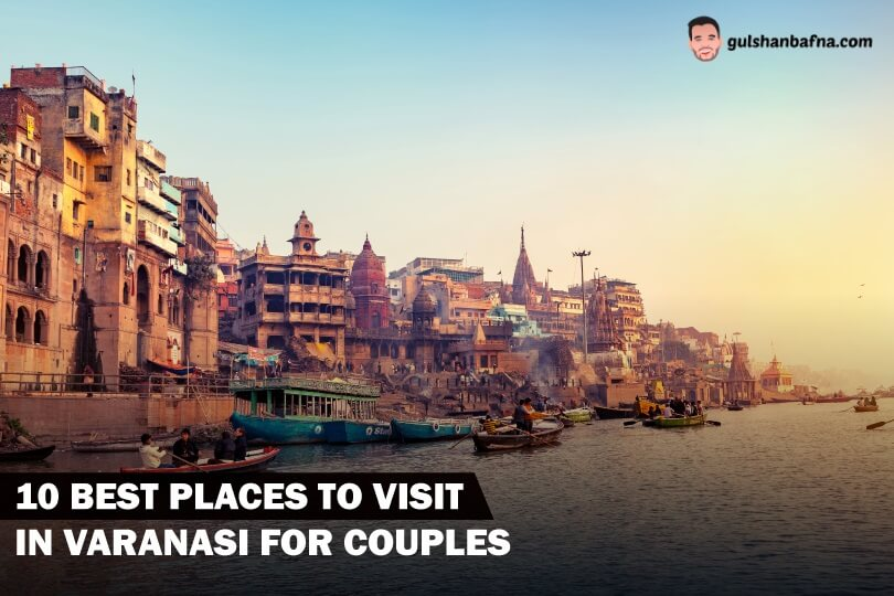 Best Places To Visit in Varanasi For Couples