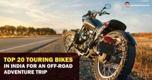 Best Touring Bikes in India For an Off-Road Adventure Trip
