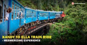 Kandy To Ella Train Ride - Gulshan Bafna